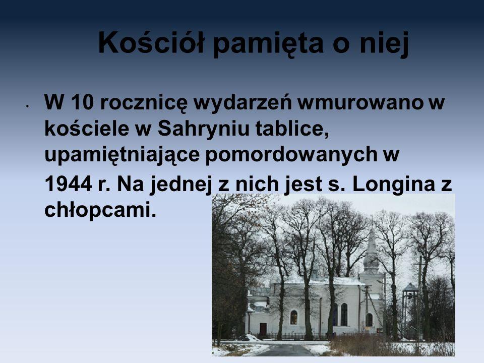 Kościół pamięta o niej W 10 rocznicę wydarzeń wmurowano w kościele w Sahryniu tablice, upamiętniające pomordowanych w 1944 r. Na jednej z nich jest s.