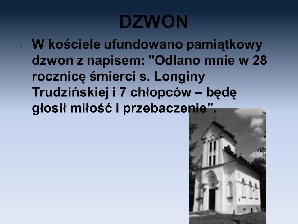 DZWON W kościele ufundowano pamiątkowy dzwon z napisem: Odlano mnie w 28 rocznicę śmierci s.