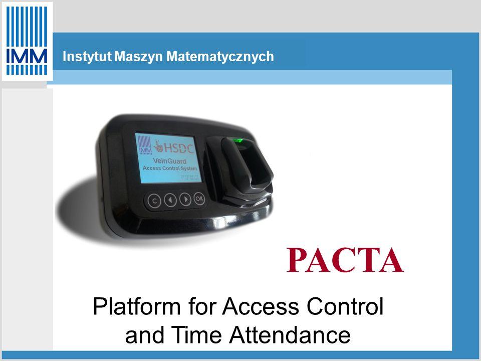 Platform for Access Control and Time Attendance Instytut Maszyn Matematycznych PACTA