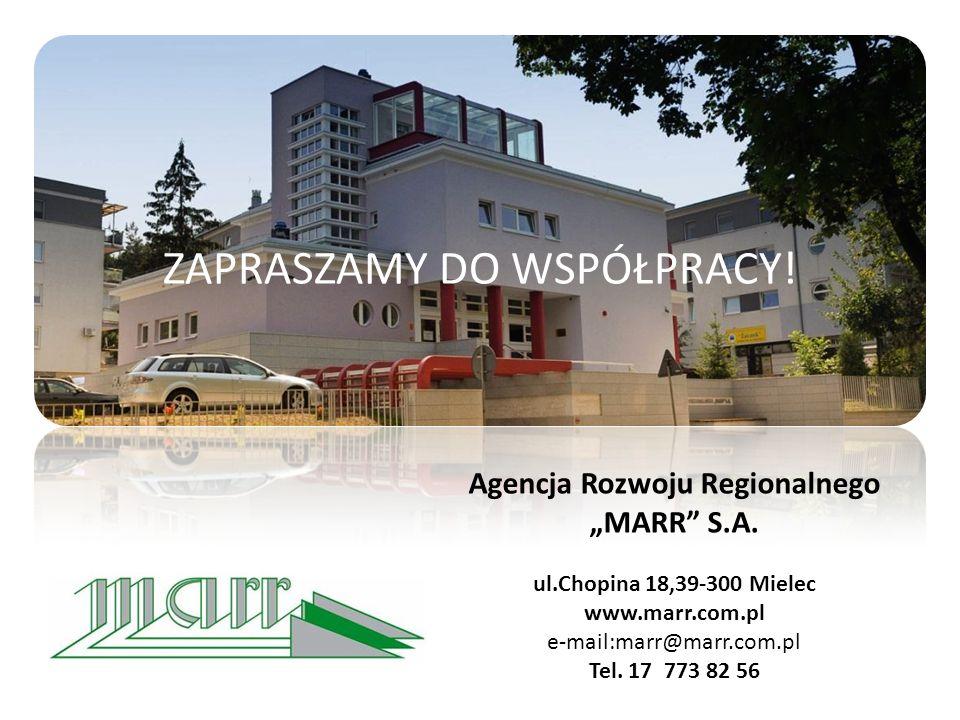 """ZAPRASZAMY DO WSPÓŁPRACY! Agencja Rozwoju Regionalnego """"MARR"""" S.A. ul.Chopina 18,39-300 Mielec www.marr.com.pl e-mail:marr@marr.com.pl Tel. 17 773 82"""