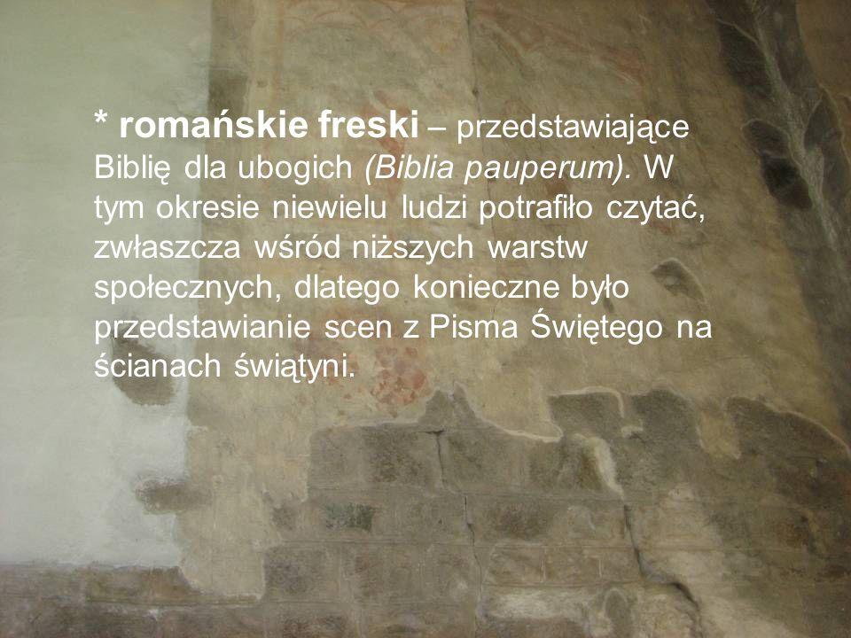 * romańskie freski – przedstawiające Biblię dla ubogich (Biblia pauperum).