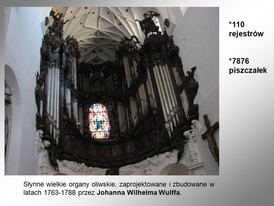Słynne wielkie organy oliwskie, zaprojektowane i zbudowane w latach 1763-1788 przez Johanna Wilhelma Wulffa.