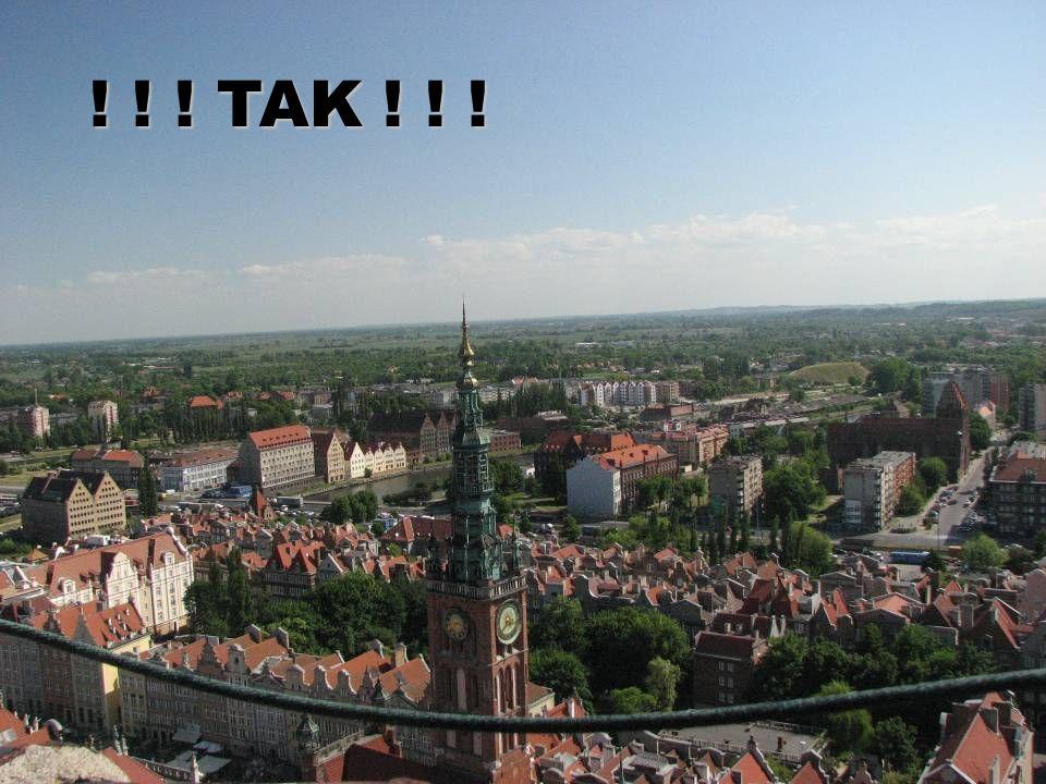 ! ! ! TAK ! ! !