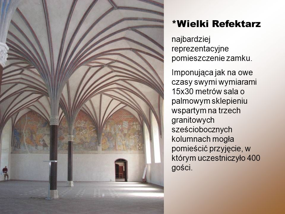 *Wielki Refektarz najbardziej reprezentacyjne pomieszczenie zamku.