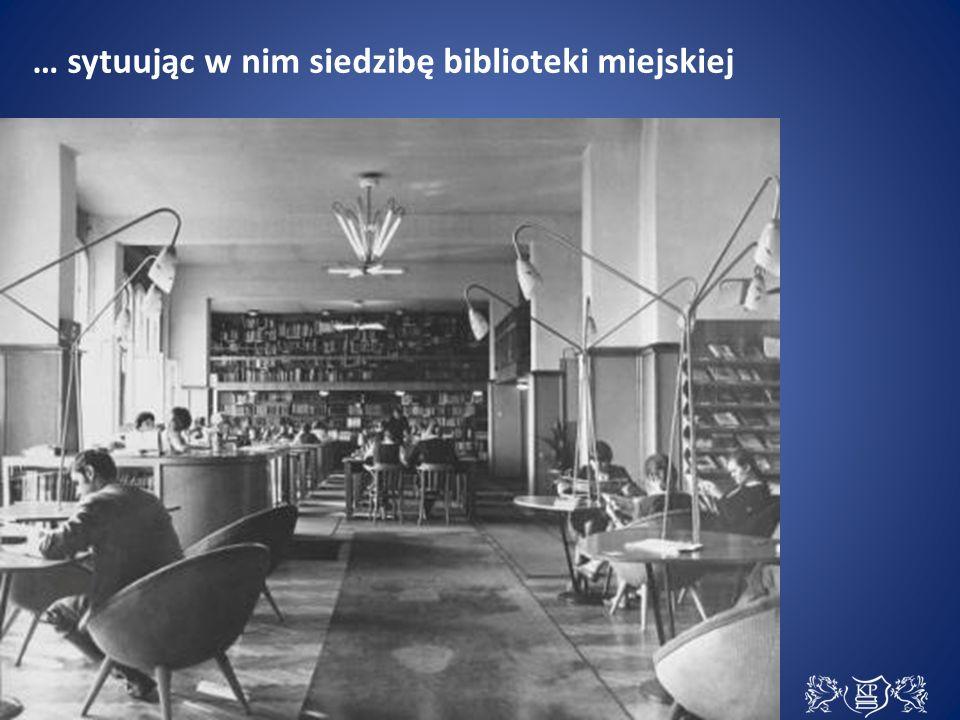 … sytuując w nim siedzibę biblioteki miejskiej