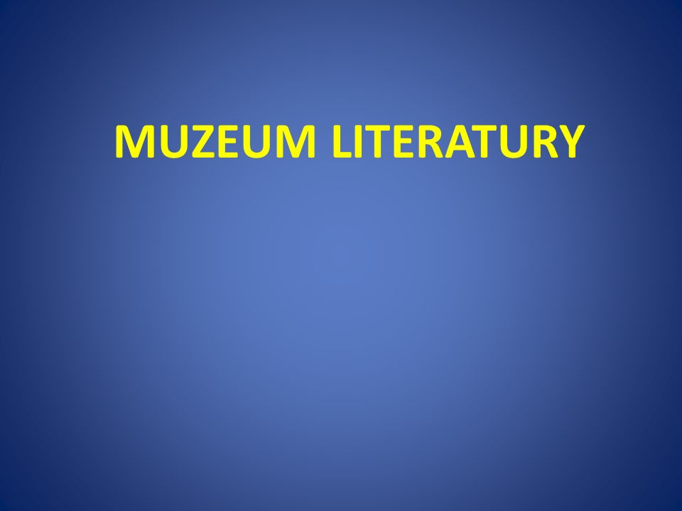 MUZEUM LITERATURY