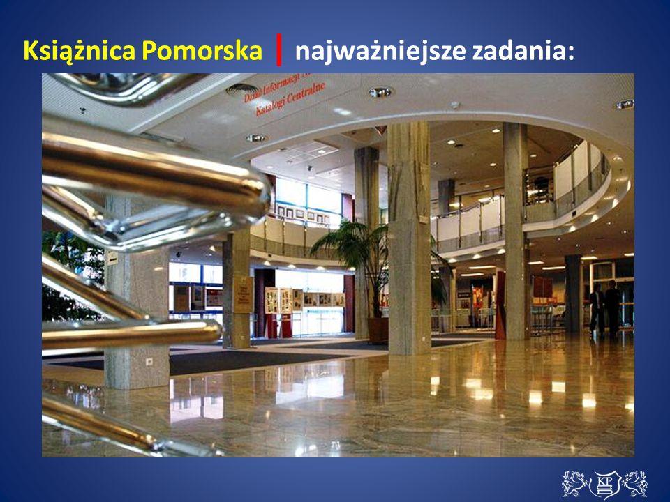 Książnica Pomorska | najważniejsze zadania: