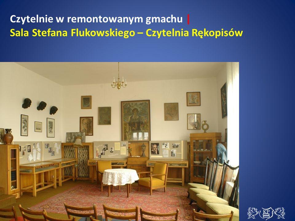 Czytelnie w remontowanym gmachu | Sala Stefana Flukowskiego – Czytelnia Rękopisów