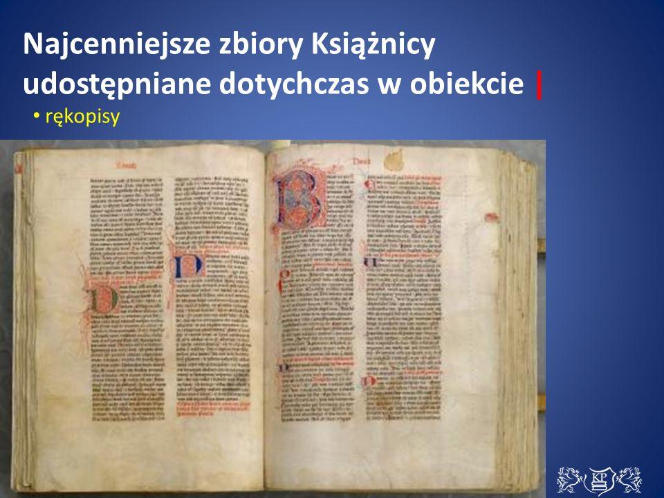 Najcenniejsze zbiory Książnicy udostępniane dotychczas w obiekcie | rękopisy