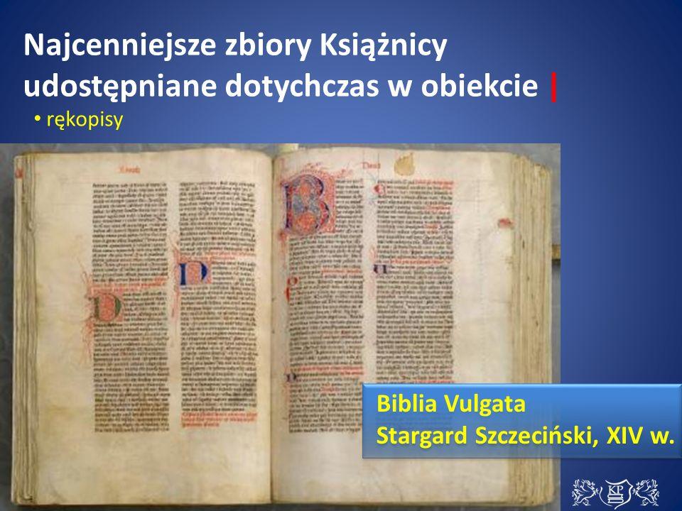 Najcenniejsze zbiory Książnicy udostępniane dotychczas w obiekcie | Biblia Vulgata Stargard Szczeciński, XIV w.