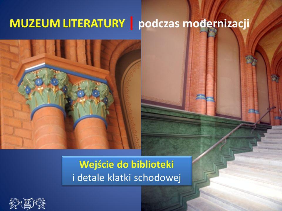 Wejście do biblioteki i detale klatki schodowej Wejście do biblioteki i detale klatki schodowej MUZEUM LITERATURY | podczas modernizacji