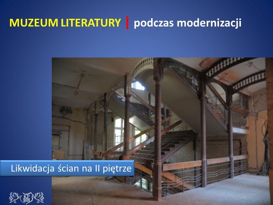 Likwidacja ścian na II piętrze MUZEUM LITERATURY | podczas modernizacji