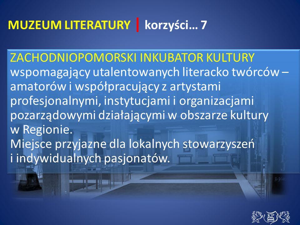 ZACHODNIOPOMORSKI INKUBATOR KULTURY wspomagający utalentowanych literacko twórców – amatorów i współpracujący z artystami profesjonalnymi, instytucjami i organizacjami pozarządowymi działającymi w obszarze kultury w Regionie.