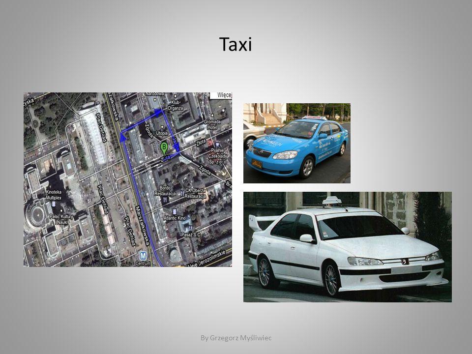Taxi By Grzegorz Myśliwiec