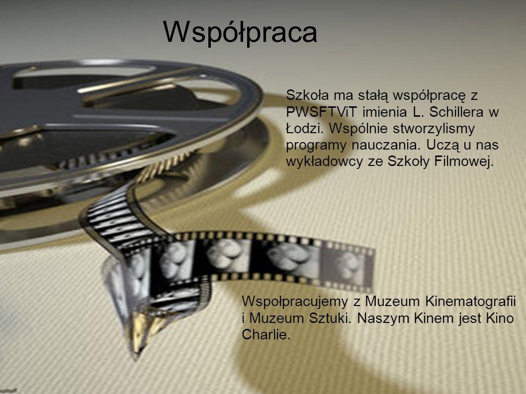 Szkoła ma stałą współpracę z PWSFTViT imienia L. Schillera w Łodzi. Wspólnie stworzylismy programy nauczania. Uczą u nas wykładowcy ze Szkoły Filmowej