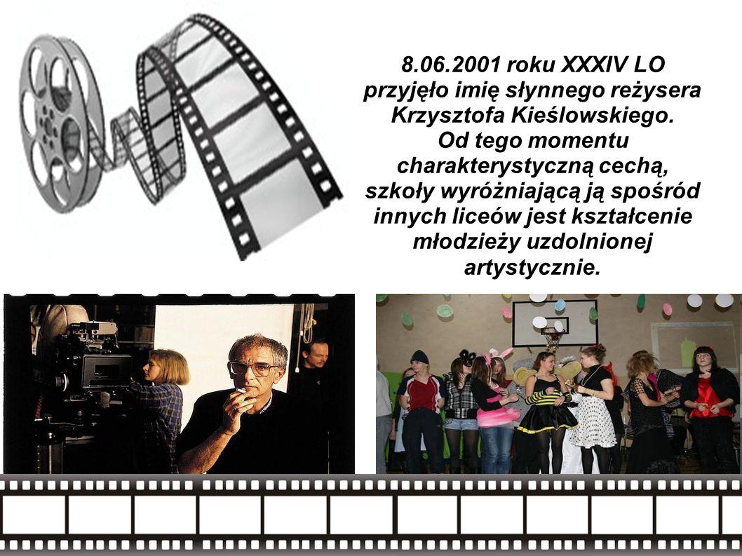 8.06.2001 roku XXXIV LO przyjęło imię słynnego reżysera Krzysztofa Kieślowskiego. Od tego momentu charakterystyczną cechą, szkoły wyróżniającą ją spoś