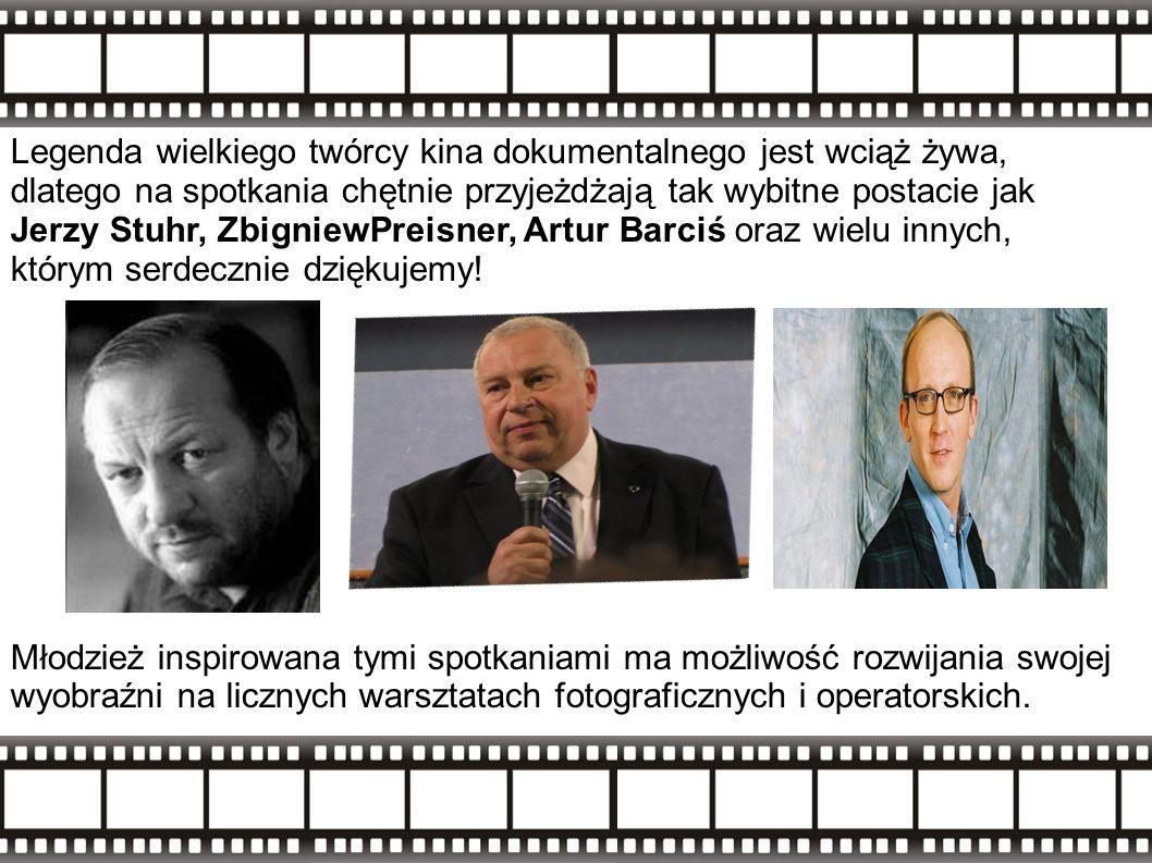 Legenda wielkiego twórcy kina dokumentalnego jest wciąż żywa, dlatego na spotkania chętnie przyjeżdżają tak wybitne postacie jak Jerzy Stuhr, ZbigniewPreisner, Artur Barciś oraz wielu innych, którym serdecznie dziękujemy.