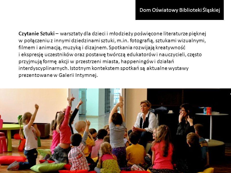 Czytanie Sztuki – warsztaty dla dzieci i młodzieży poświęcone literaturze pięknej w połączeniu z innymi dziedzinami sztuki, m.in.