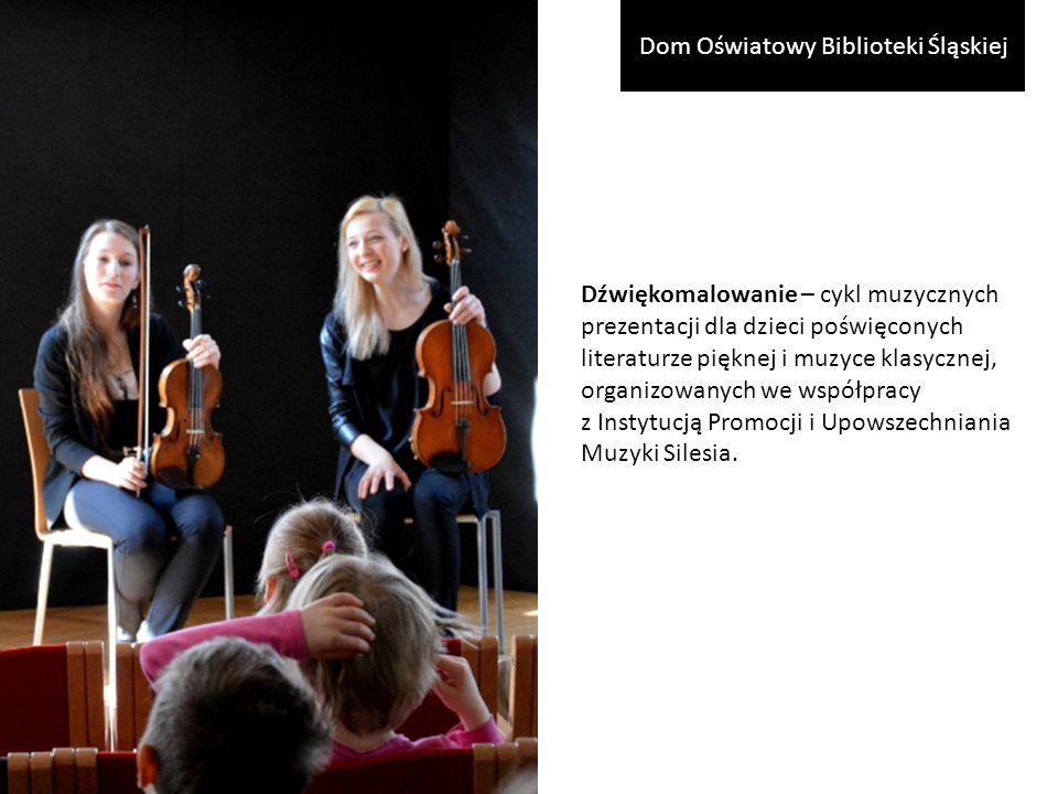 Dźwiękomalowanie – cykl muzycznych prezentacji dla dzieci poświęconych literaturze pięknej i muzyce klasycznej, organizowanych we współpracy z Instytucją Promocji i Upowszechniania Muzyki Silesia.