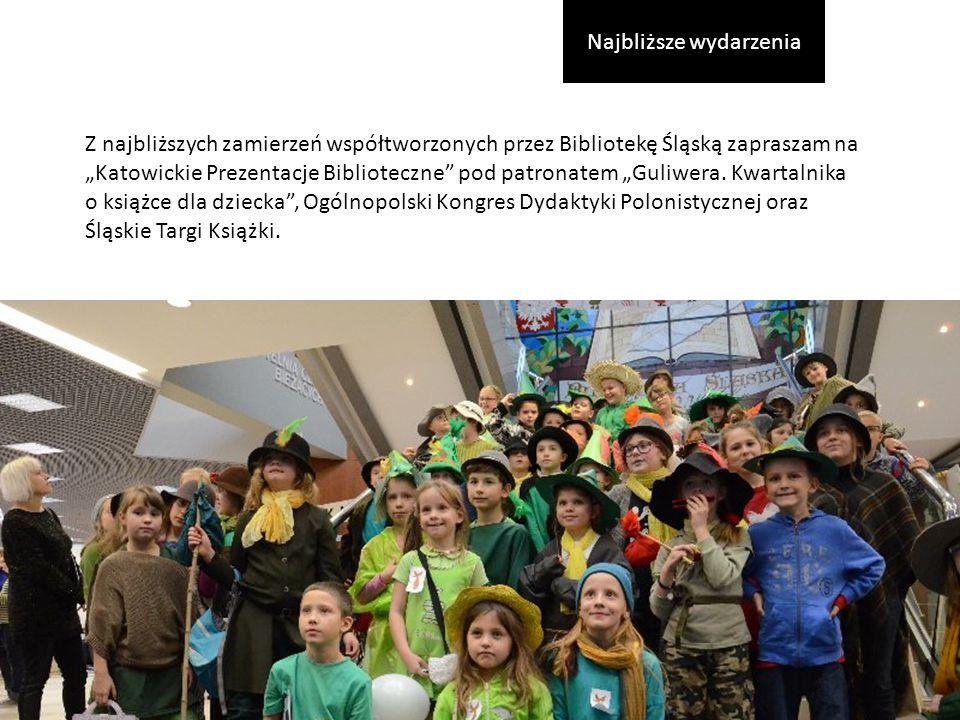 """Z najbliższych zamierzeń współtworzonych przez Bibliotekę Śląską zapraszam na """"Katowickie Prezentacje Biblioteczne pod patronatem """"Guliwera."""