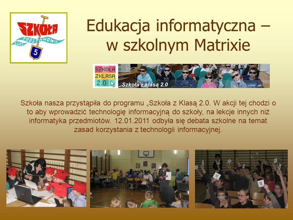 """Edukacja informatyczna – w szkolnym Matrixie Szkoła nasza przystąpiła do programu """"Szkoła z Klasą 2.0."""