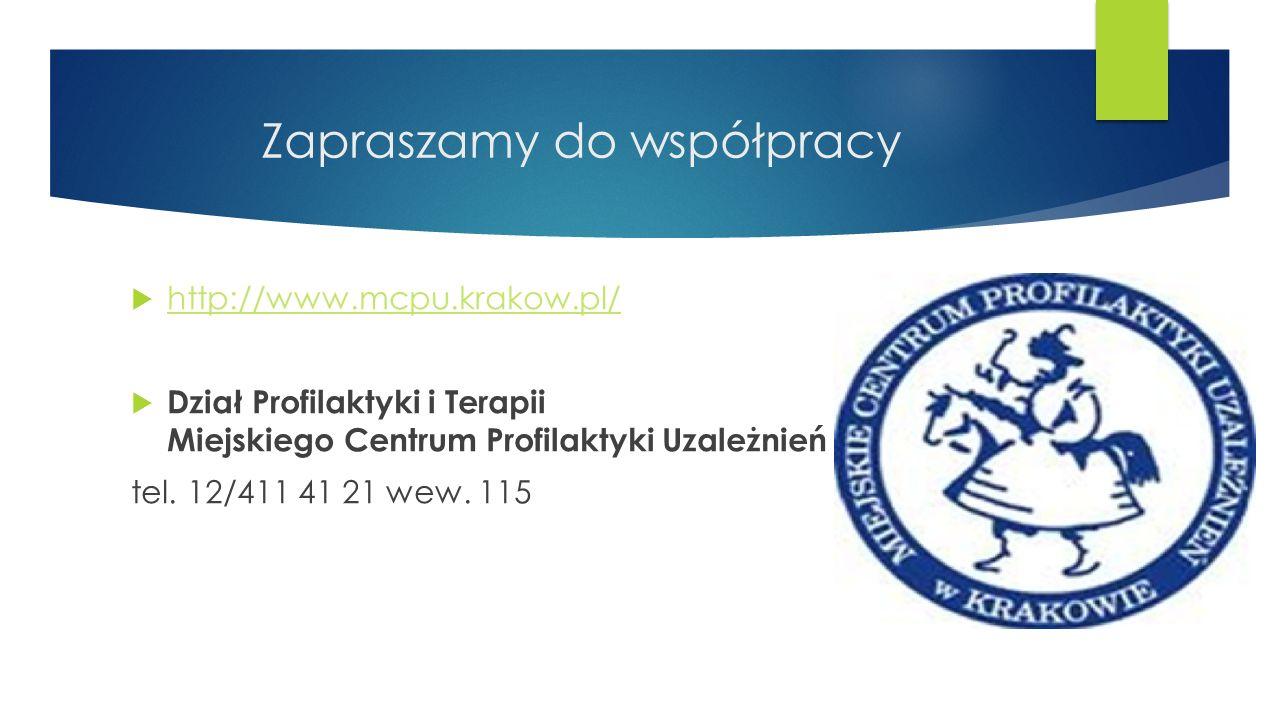 Zapraszamy do współpracy  http://www.mcpu.krakow.pl/ http://www.mcpu.krakow.pl/  Dział Profilaktyki i Terapii Miejskiego Centrum Profilaktyki Uzależnień tel.