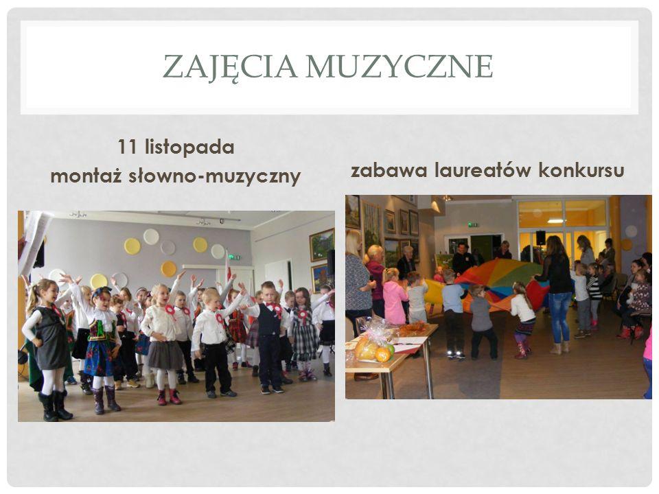 ZAJĘCIA MUZYCZNE 11 listopada montaż słowno-muzyczny zabawa laureatów konkursu