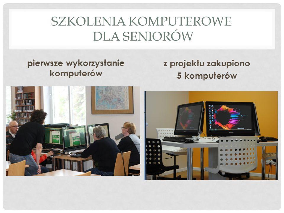 SZKOLENIA KOMPUTEROWE DLA SENIORÓW pierwsze wykorzystanie komputerów z projektu zakupiono 5 komputerów