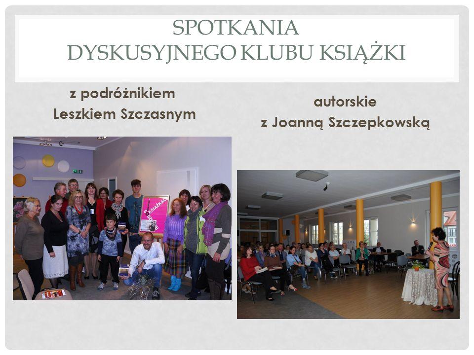 SPOTKANIA DYSKUSYJNEGO KLUBU KSIĄŻKI z podróżnikiem Leszkiem Szczasnym autorskie z Joanną Szczepkowską