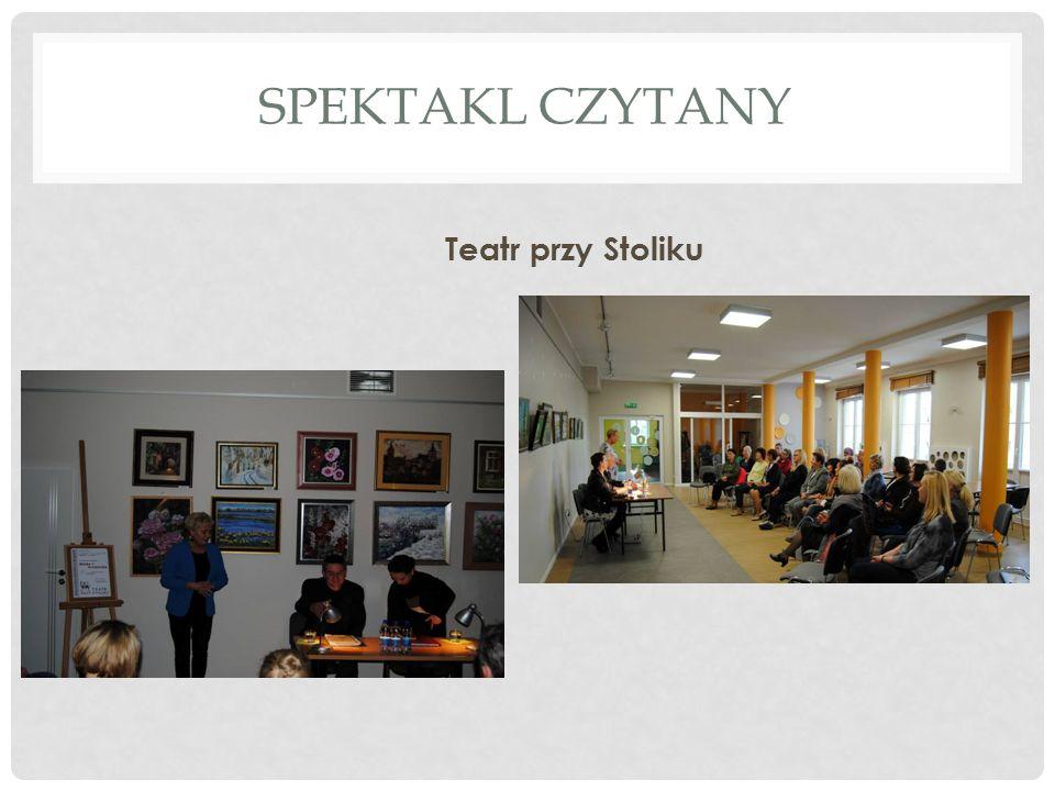 SPEKTAKL CZYTANY Teatr przy Stoliku