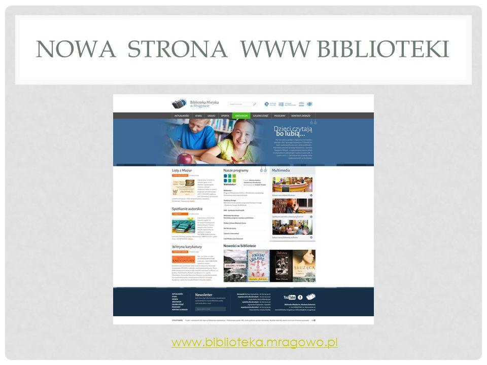 NOWA STRONA WWW BIBLIOTEKI www.biblioteka.mragowo.pl