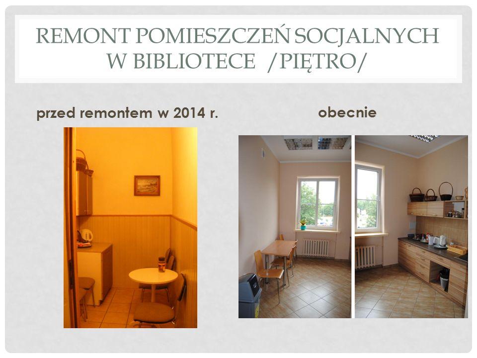 REMONT POMIESZCZEŃ SOCJALNYCH W BIBLIOTECE /PIĘTRO/ przed remontem w 2014 r. obecnie