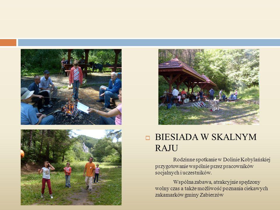  BIESIADA W SKALNYM RAJU Rodzinne spotkanie w Dolinie Kobylańskiej przygotowanie wspólnie przez pracowników socjalnych i uczestników.
