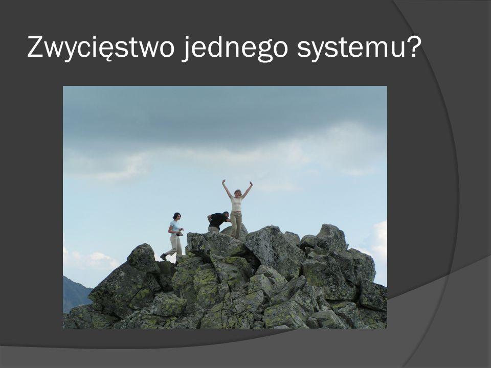 Zwycięstwo jednego systemu