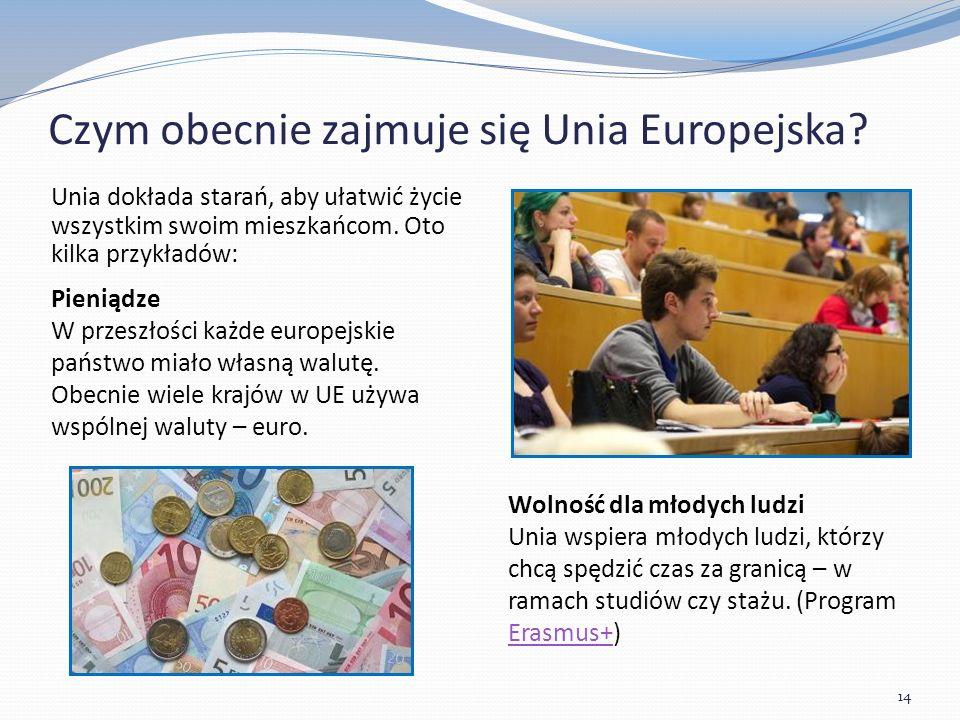 Czym obecnie zajmuje się Unia Europejska.
