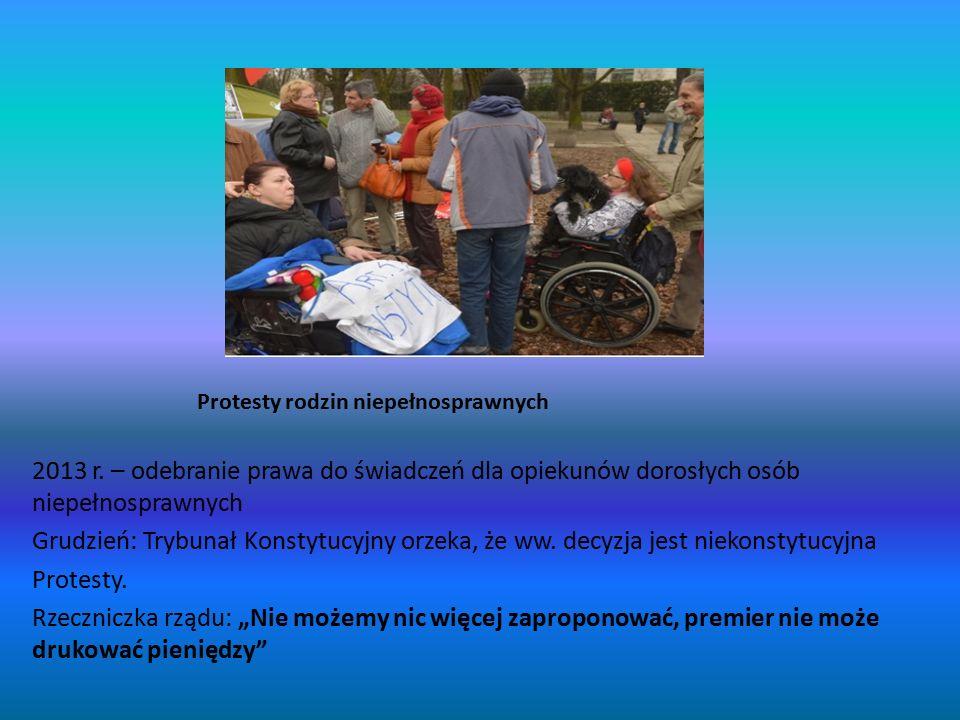 Protesty rodzin niepełnosprawnych 2013 r. – odebranie prawa do świadczeń dla opiekunów dorosłych osób niepełnosprawnych Grudzień: Trybunał Konstytucyj