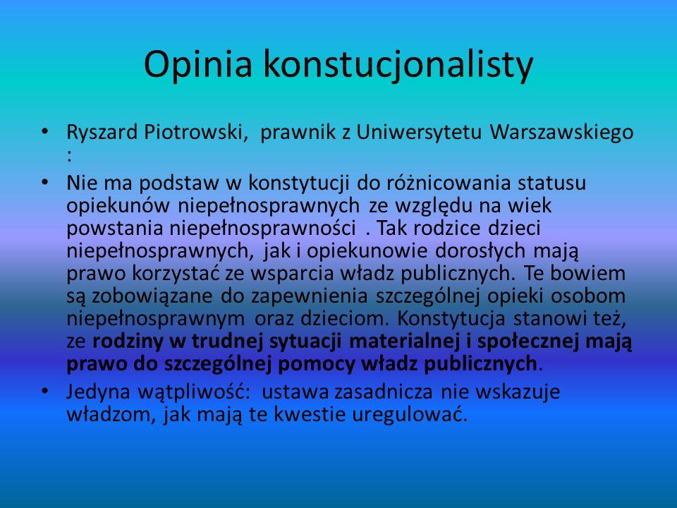 Opinia konstucjonalisty Ryszard Piotrowski, prawnik z Uniwersytetu Warszawskiego : Nie ma podstaw w konstytucji do różnicowania statusu opiekunów niep