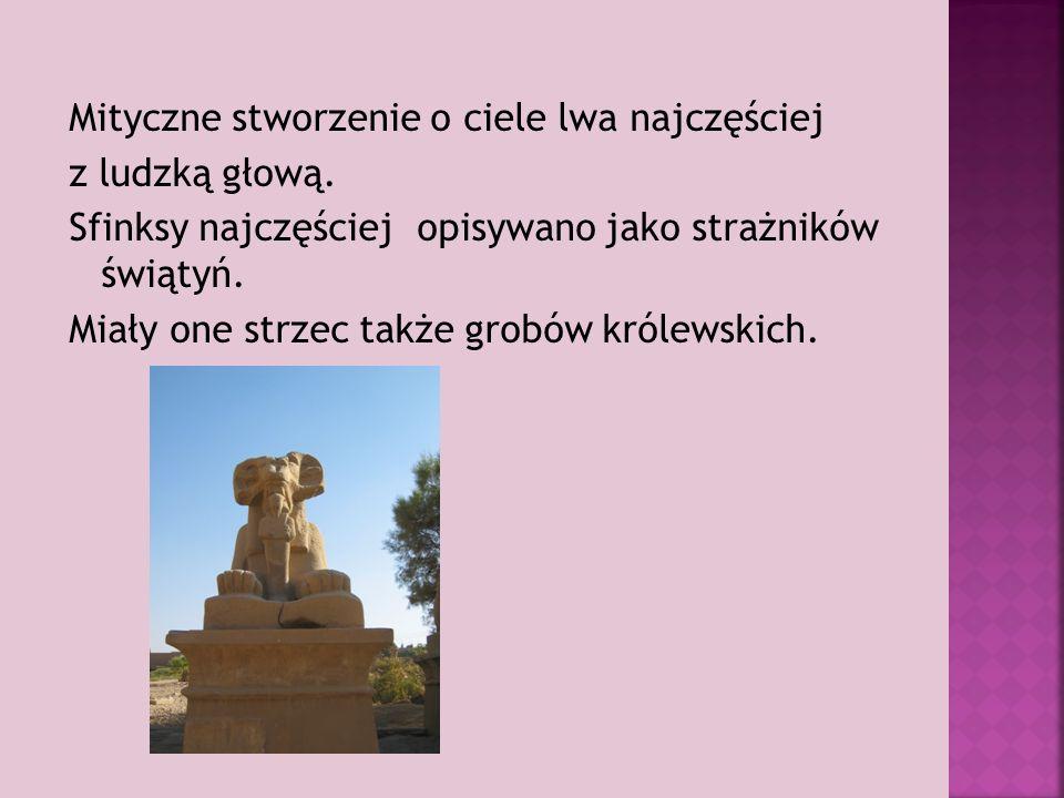 Mityczne stworzenie o ciele lwa najczęściej z ludzką głową.