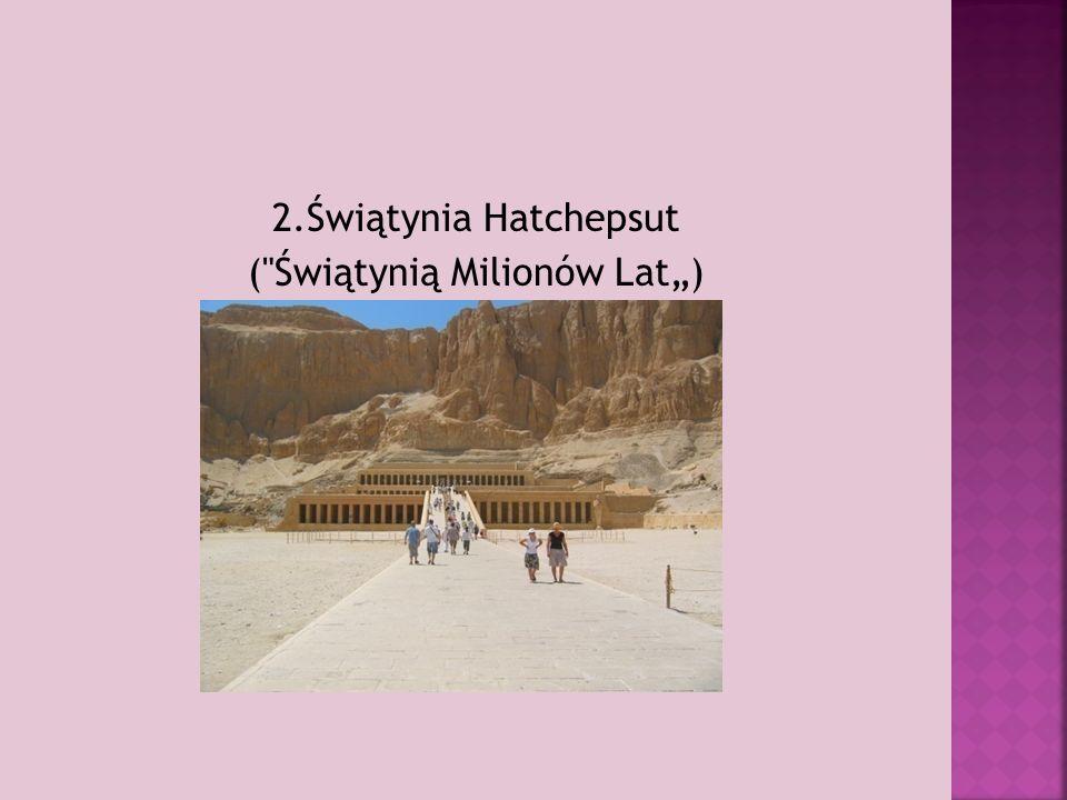 """2.Świątynia Hatchepsut ( Świątynią Milionów Lat"""")"""