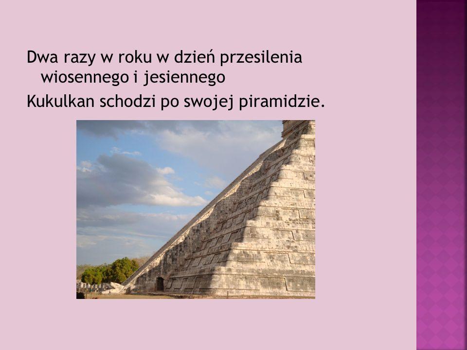 Dwa razy w roku w dzień przesilenia wiosennego i jesiennego Kukulkan schodzi po swojej piramidzie.