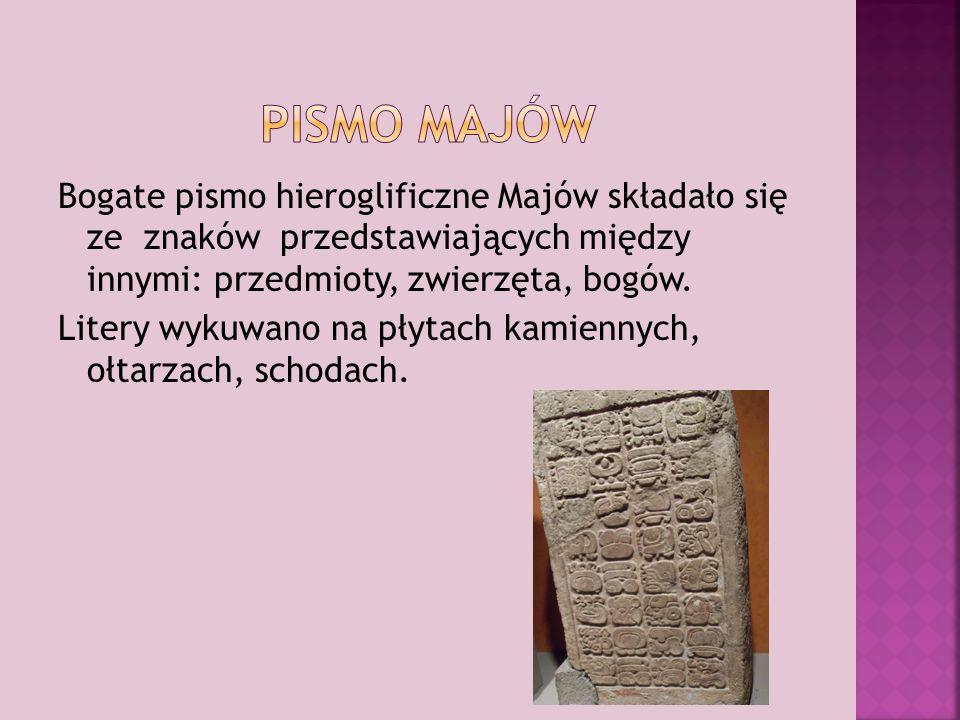 Bogate pismo hieroglificzne Majów składało się ze znaków przedstawiających między innymi: przedmioty, zwierzęta, bogów.