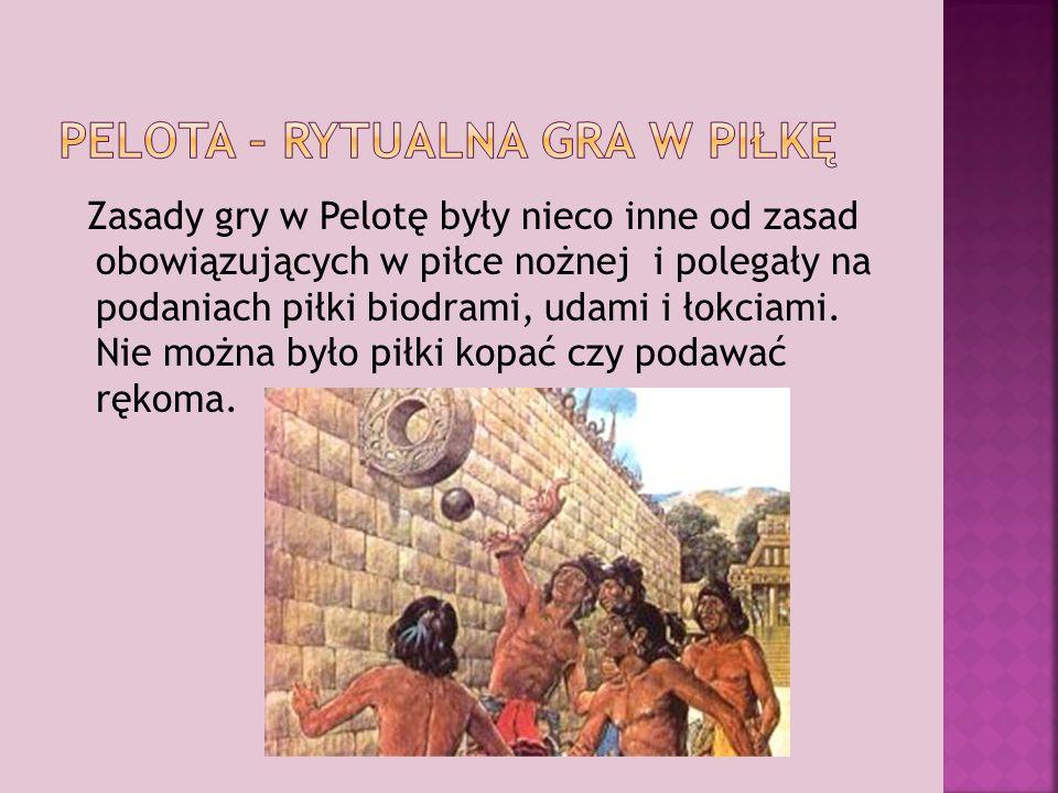 Zasady gry w Pelotę były nieco inne od zasad obowiązujących w piłce nożnej i polegały na podaniach piłki biodrami, udami i łokciami.