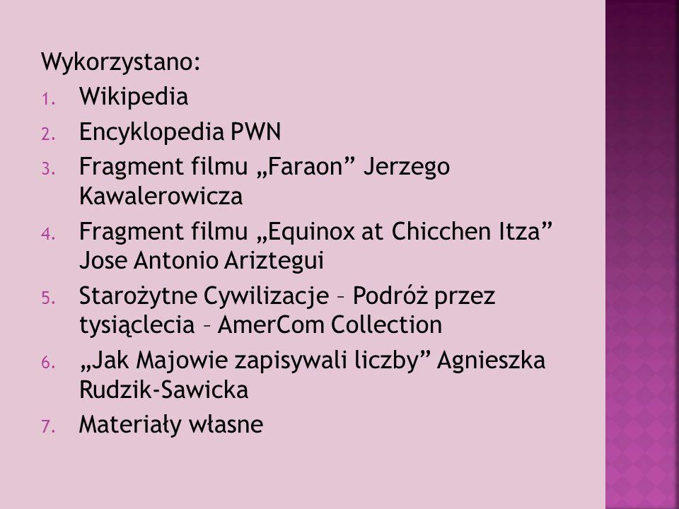 """Wykorzystano: 1.Wikipedia 2. Encyklopedia PWN 3. Fragment filmu """"Faraon Jerzego Kawalerowicza 4."""