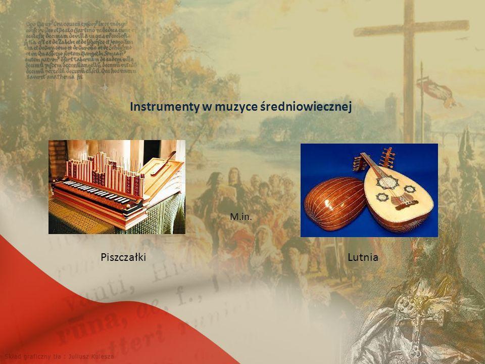 Instrumenty w muzyce średniowiecznej PiszczałkiLutnia M.in.