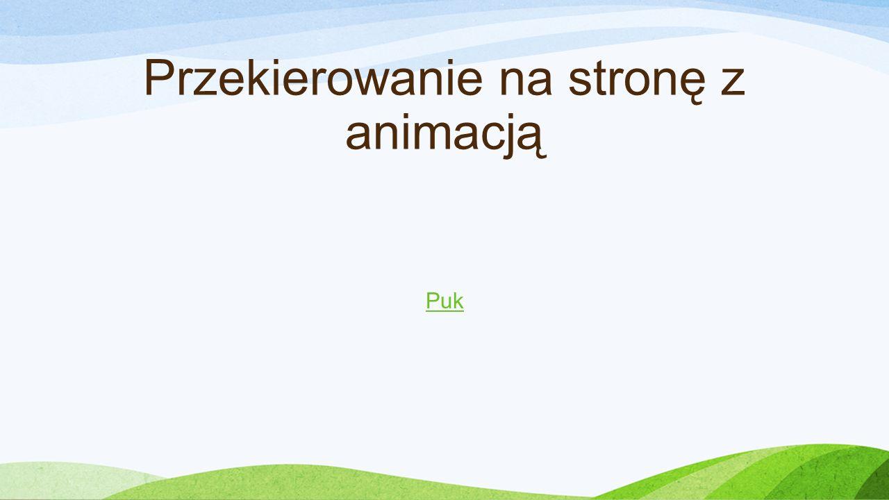 Przekierowanie na stronę z animacją Puk
