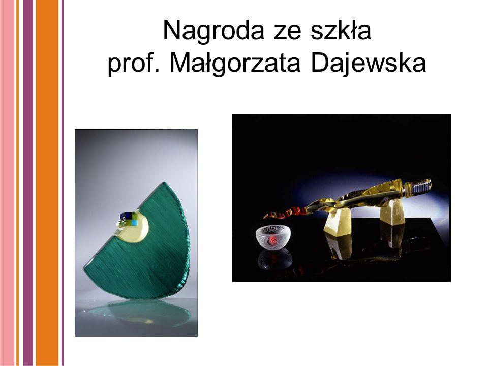 Nagroda ze szkła prof. Małgorzata Dajewska