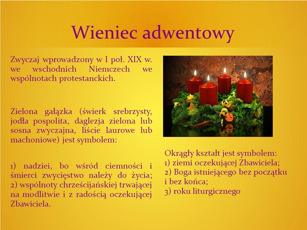 Świece powinny być w kolorze szat liturgicznych: trzy fioletowe i jedna różowa lub wszystkie czerwone: 1) przebaczenie przez Boga grzechu nieposłuszeństwa Adamowi i Ewie.