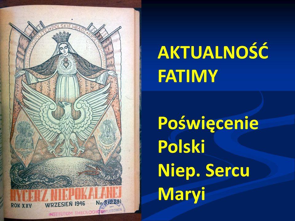 AKTUALNOŚĆ FATIMY Poświęcenie Polski Niep. Sercu Maryi