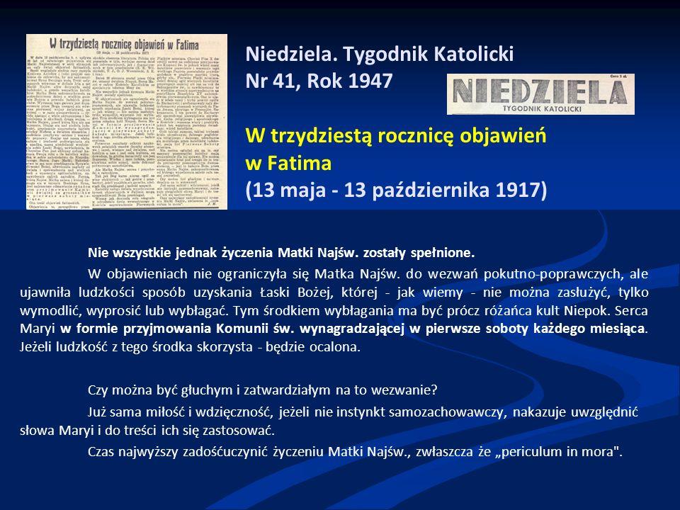 Niedziela. Tygodnik Katolicki Nr 41, Rok 1947 W trzydziestą rocznicę objawień w Fatima (13 maja - 13 października 1917) Nie wszystkie jednak życzenia