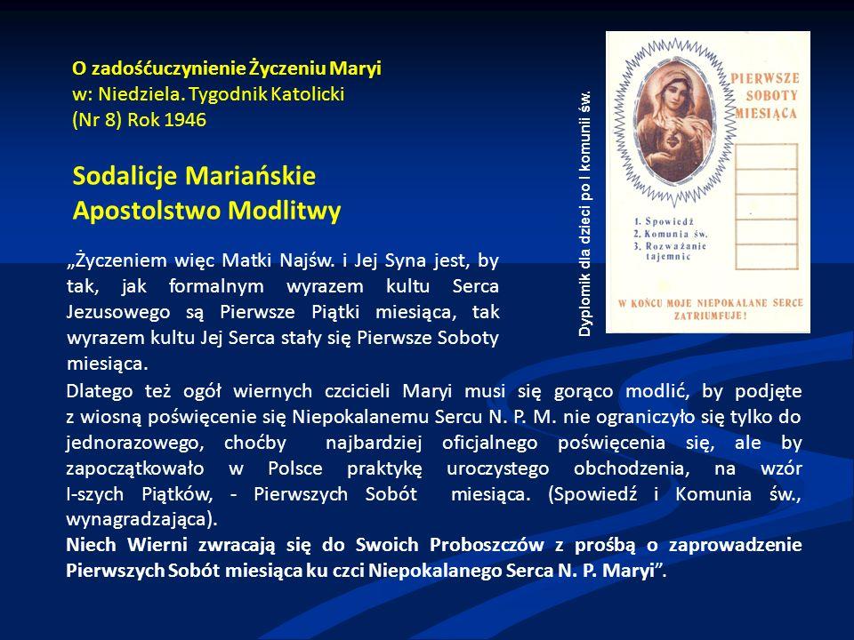 Dlatego też ogół wiernych czcicieli Maryi musi się gorąco modlić, by podjęte z wiosną poświęcenie się Niepokalanemu Sercu N. P. M. nie ograniczyło się